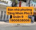 Bán nhà phường Tăng Nhơn Phú B Quận 9   - 1900638006